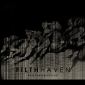 Kristoffer Oustad: Filth Haven [7/10]