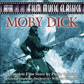 William T. Stromberg (Conductor): Philip Sainton: Moby Dick (Complete Film Score)