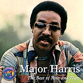 Major Harris: The Best of Now and Then