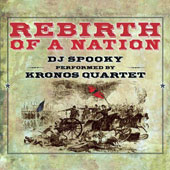 DJ Spooky/Kronos Quartet: Rebirth of a Nation [Slipcase] *