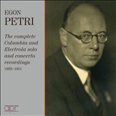 Egon Petri - The Complete Columbia and Electrola solo and concerto recordings, 1929-1951 - works by Beethoven, Brahms, Busoni et al. / Egon Petri, piano