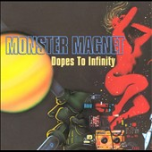 Monster Magnet: Dopes to Infinity [Deluxe Edition]