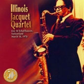 Illinois Jacquet/Illinois Jacquet Quartet: Live at Schaffhausen: March 1978
