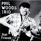 Phil Woods: Just Friends