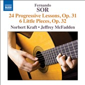 Fernando Sor: 24 Progressive Lessons, Op. 31; 6 Little Pieces, Op. 32 / Norbert Kraft & Jeffrey McFadden, guitars