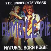 Humble Pie: Natural Born Bugie: The Immediate Years