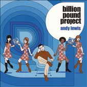 Andy Lewis: Billion Pound Project [Digipak]