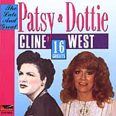Patsy Cline: Late and Great Patsy Cline & Dottie West: 16 Greats