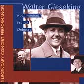 Gieseking - 3 Legendary Concert Performances