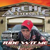 Archie Eversole: Ride Wit Me Dirty South Style [PA]