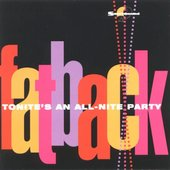 The Fatback Band: Tonite's an All-Nite Party