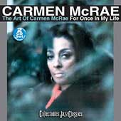 Carmen McRae: The Art of Carmen McRae/For Once in My Life