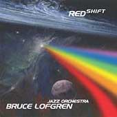 Bruce Lofgren Jazz Orchestra: Red Shift