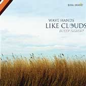 Büdi Siebert: Wave Hands Like Clouds