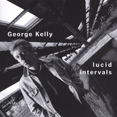 George Kelly (Guitar): Lucid Intervals