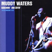 Muddy Waters: Screamin' and Cryin': Live in Warsaw 1976