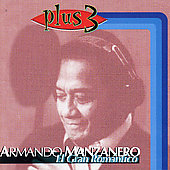 Armando Manzanero: El Gran Romantico