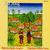 Valeriu Apan/Miamon Miller: Star Song: Christmas Carols With Panflute and Violin