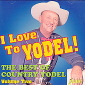 Various Artists: I Love To Yodel!: The Best Of Country Yodel, Vol. 2