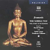 Jinananda: The Middle Way: The Story of Buddhism [Audio Book]