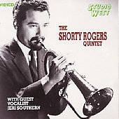 Shorty Rogers: The Shorty Rogers Quintet