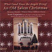 What Good News The Angels Bring! - An Old Salem Christmas