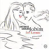 Antonio Carlos Jobim: For Lovers [Remaster]