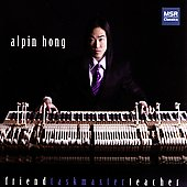 Friend, Taskmaster, Teacher - Bach, et al / Alpin Hong