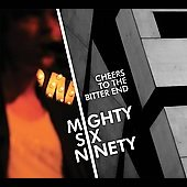 Mighty Six Ninety: Cheers to the Bitter End
