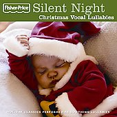 Fisher-Price: Silent Night: Christmas Vocal Lullabies