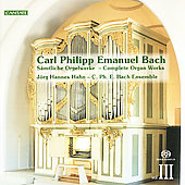 C.P.E. Bach: Complete Works for Organ Vol 3 / J&ouml;rg-Hannes Hahn, C.P.E. Bach Chamber Orchestra, et al