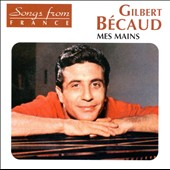 Gilbert B&#233;caud: Mes Mains