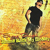 Shane Dwight: Gimme Back My Money *