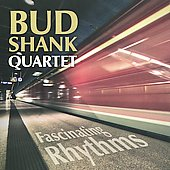 Bud Shank: Fascinating Rhythms *