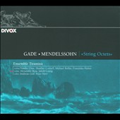Gade, Mendelssohn: String Octets / Ensemble Tiramisu