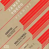 Griffes, MacDowell: Piano Works Vol 1 / James Tocco