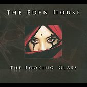 The Eden House: Looking Glass [Digipak]
