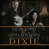 Lizzy Long/Little Roy Lewis: Straight from the Heart of Dixie