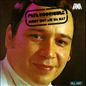 Pete Rodriguez (Piano)/Pete Rodriguez & His Orchestra: Right On! Ahi Na' Ma!