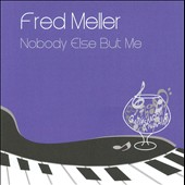 Fred Meller: Nobody Else But Me