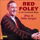 Red Foley & His Crossroad Boys: Stay a Little Longer