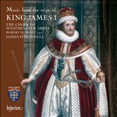 Music from the Reign of King James I - Tompkins, Gibbons  / James O'Donnell / Westminster Abbey Choir, Robert Quinney, organ