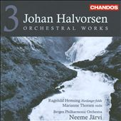 Halvorsen: Orchestral Works, Vol. 3 / Jarvi