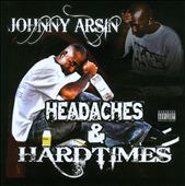 Johnny Arsin: Headaches & Hardtimes [PA]