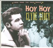 Clyde Stacy: Hoy Hoy: Gonna Shake This Shack Tonight [Digipak] *