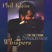 Phil Klein: In the Hour of Shadows and Whispers