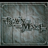 Bawn in the Mash: Bawn in the Mash [Digipak]
