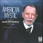 Alan Hovhaness: American Mystic / Centennial Collection