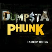 Dumpstaphunk: Everybody Want Sum [Digipak]