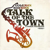 Coleman Hawkins: It's the Talk of the Town & Other Favorites